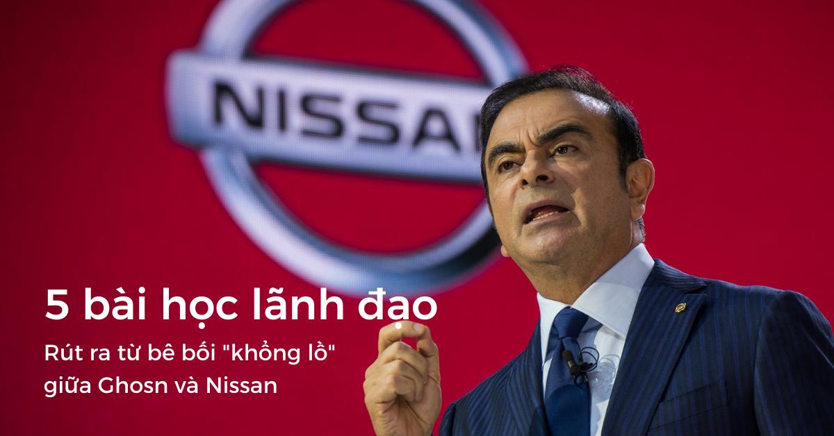 """5 bài học lãnh đạo rút ra từ bê bối """"khổng lồ"""" giữa Ghosn và Nissan"""