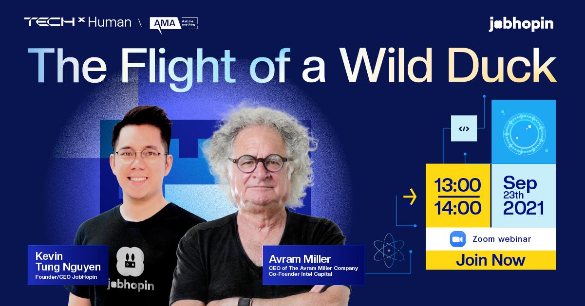 The Flight of a Wild Duck – Gặp gỡ nhà đầu tư với bàn tay vàng từ Silicon Valley
