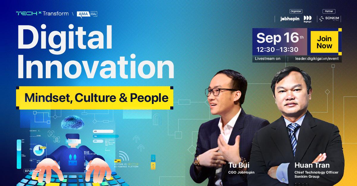 Cùng Chief Technology Officer SonKim Group bàn về tư duy sáng tạo thời đại số