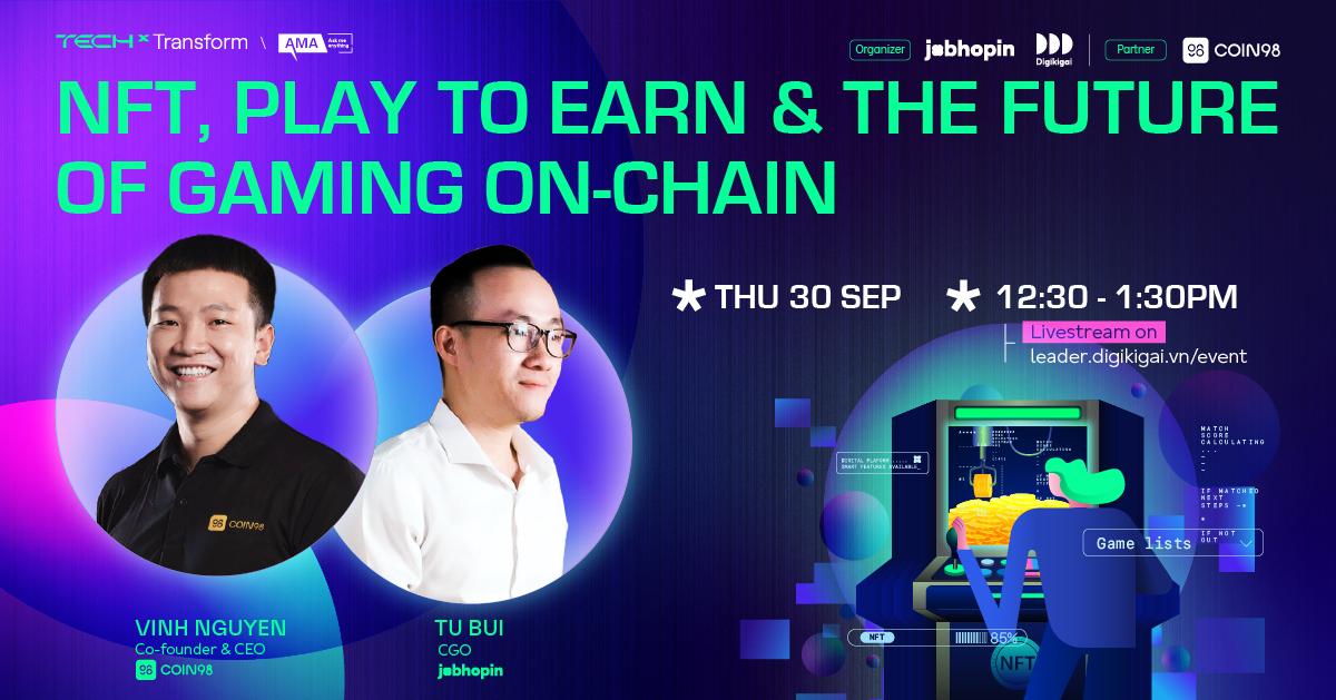 """""""Phá đảo thế giới ảo"""" tiềm năng mang tên NFT & Gaming On-chain cùng CEO Coin98"""